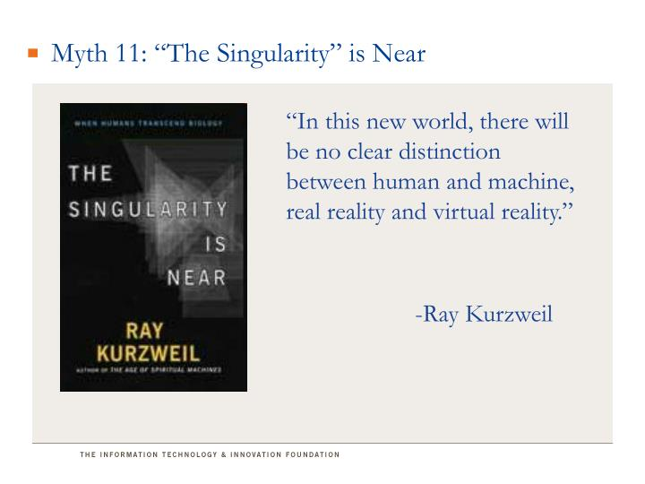 "Myth 11: ""The Singularity"""