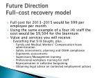 future direction full cost recovery model