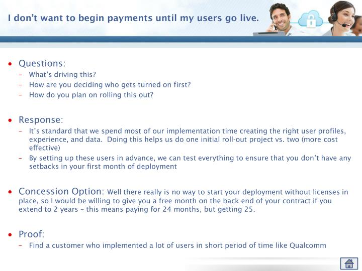 I don't want to begin payments until my users go