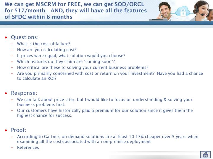 We can get MSCRM for FREE, we can get SOD/ORCL for $17/month…AND, they will have all the features of SFDC within 6 months