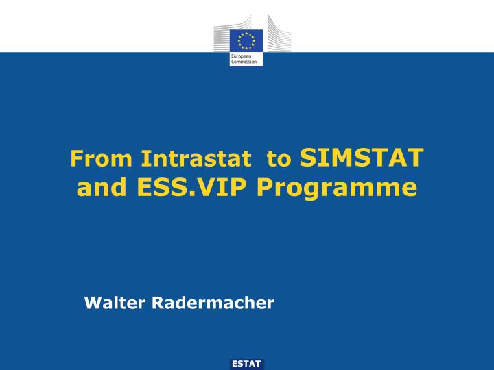 from intrastat to simstat and ess vip programme n.