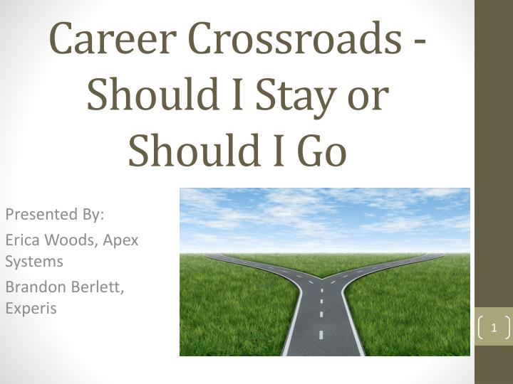 career crossroads should i stay or should i go n.