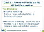 goal 2 promote florida as the global destination