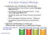 a la carte product offerings