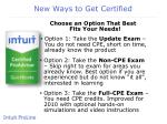 new ways to get certified