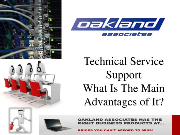 technical service support what is the main advantages of it n.