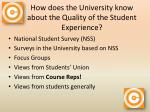 how does the university know about the quality of the student e xperience