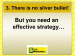 3 there is no silver bullet1