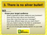 3 there is no silver bullet4