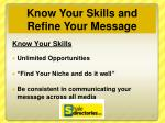 know your skills and refine your message