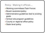 policy making it official