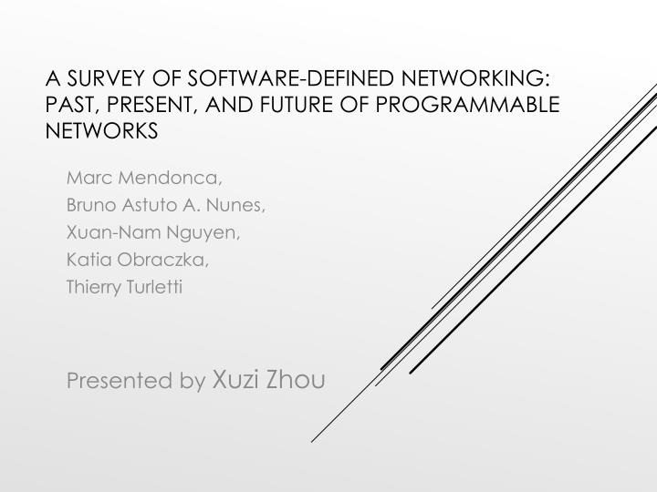 a survey of software defined networking past present and future of programmable networks n.