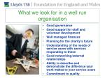 what we look for in a well run organisation
