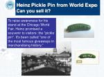 heinz pickle pin from world expo can you sell it