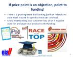 if price point is an objection point to funding
