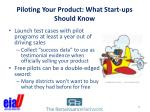 piloting your product what start ups should know