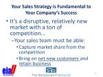your sales strategy is fundamental to your company s success1