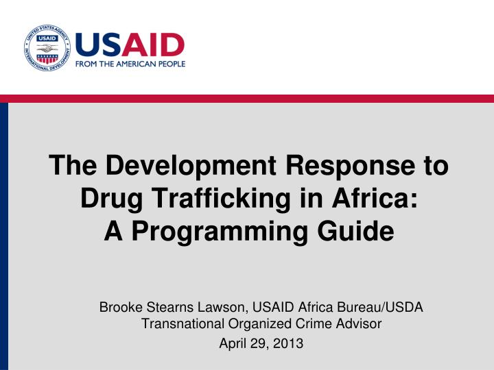 the development response to drug trafficking in africa a programming guide n.