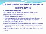 kult ras sektora ekonomisk noz me un ietekme latvij