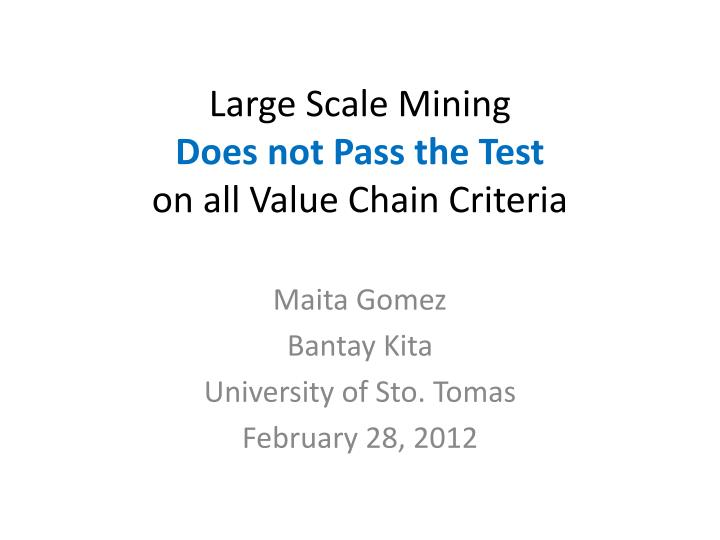 large scale mining does not pass the test on all value chain criteria n.