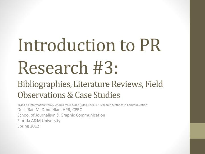 introduction to pr research 3 bibliographies literature reviews field observations case studies n.
