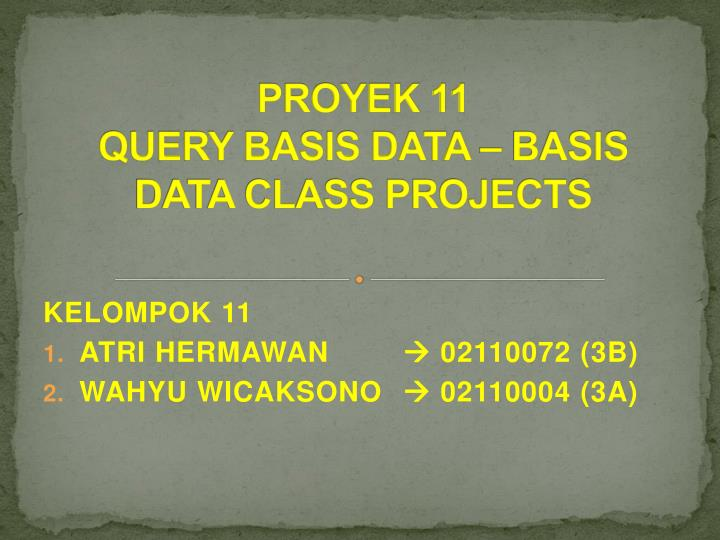 proyek 11 query basis data basis data class projects n.