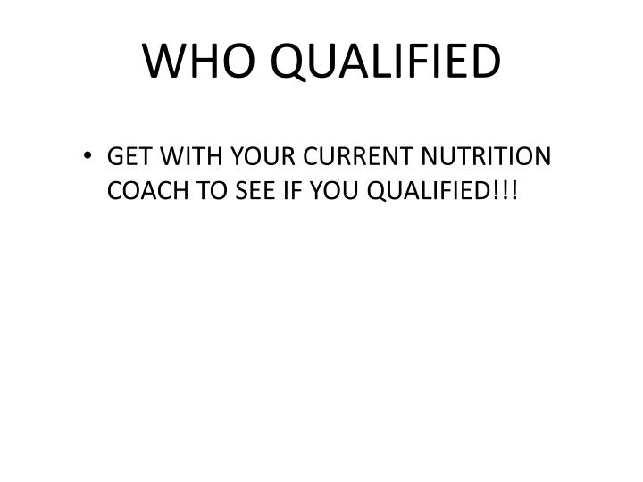 WHO QUALIFIED