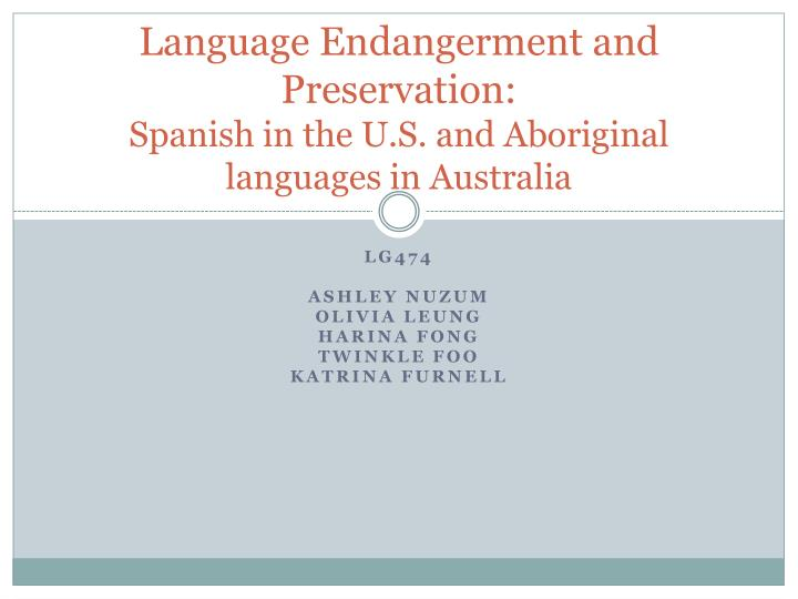 language endangerment and preservation spanish in the u s and aboriginal languages in australia n.