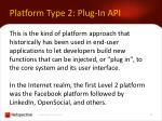 platform type 2 plug in api