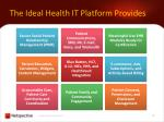 the ideal health it platform provides