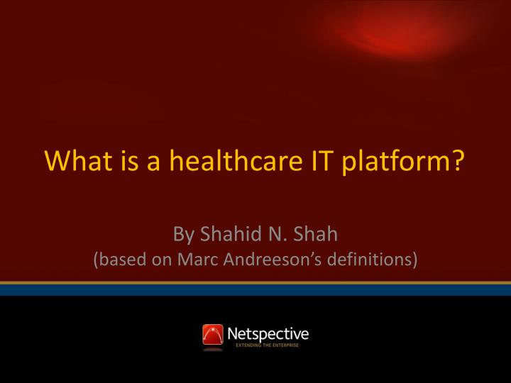 what is a healthcare it platform n.