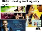 risks making smoking sexy again