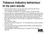 tobacco industry behaviour in its own words