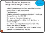 suggestions for managing integrated change control