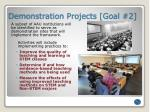 demonstration projects goal 2
