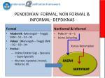 pendidikan formal non formal informal depdiknas