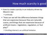 how much scarcity is good