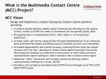 what is the multimedia contact centre mcc project3