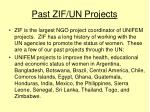 past zif un projects