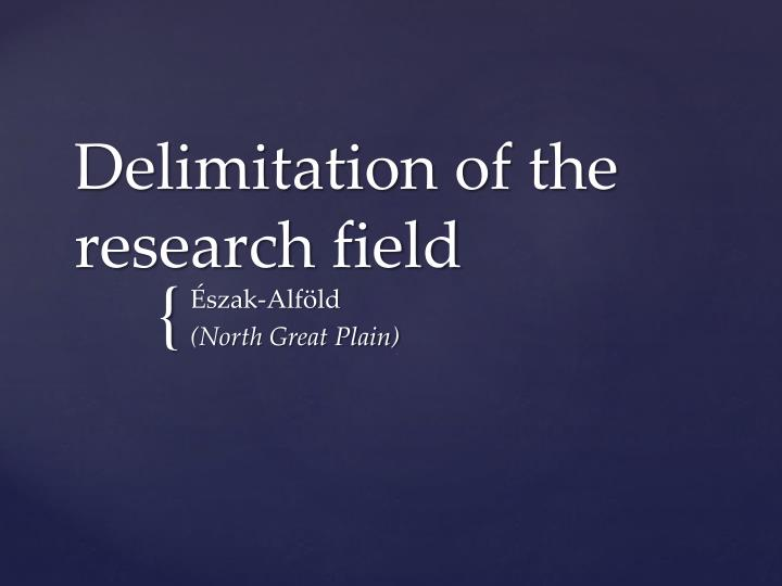 delimitation of the research field n.
