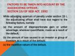factors to be taken into account by the adjudicating officer section 15j of sebi act 1992