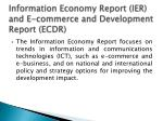 information economy report ier and e commerce and development report ecdr
