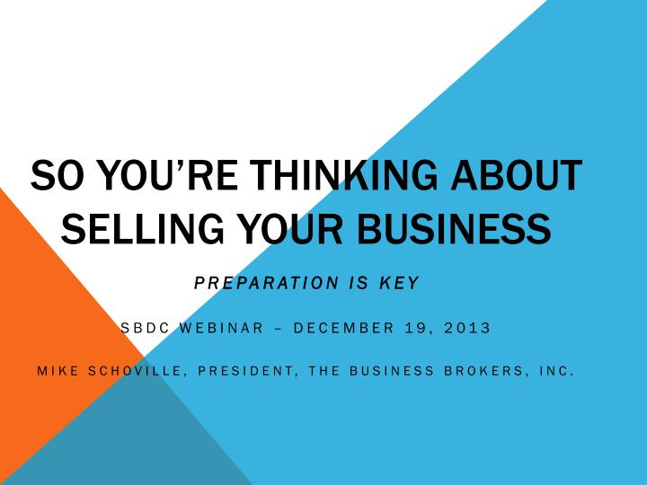 so you re thinking about selling your business n.