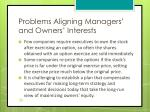 problems aligning managers and owners interests