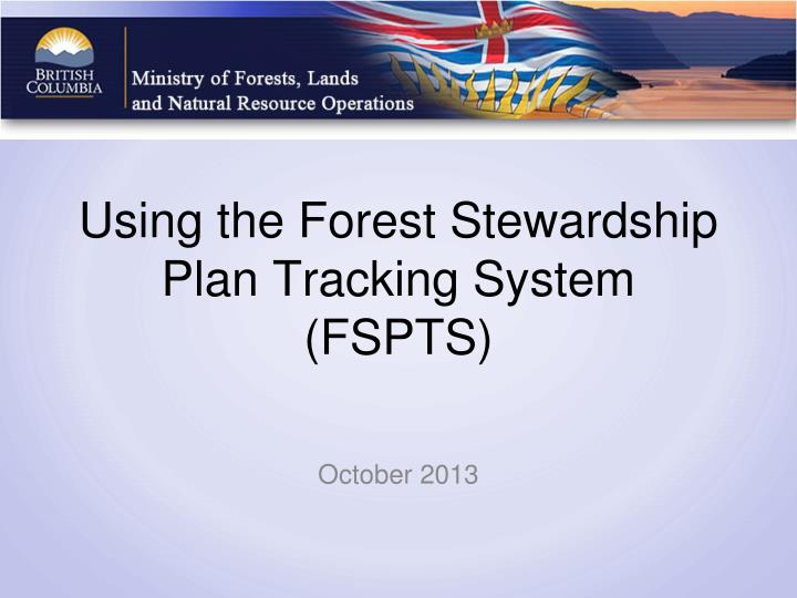 using the forest stewardship plan tracking system fspts n.