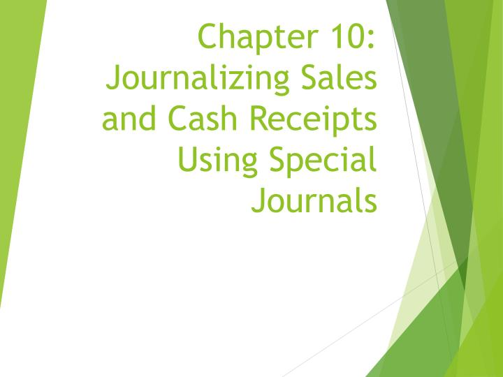 chapter 10 journalizing sales and cash receipts using special journals n.