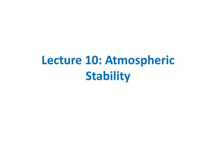 lecture 10 atmospheric stability n.