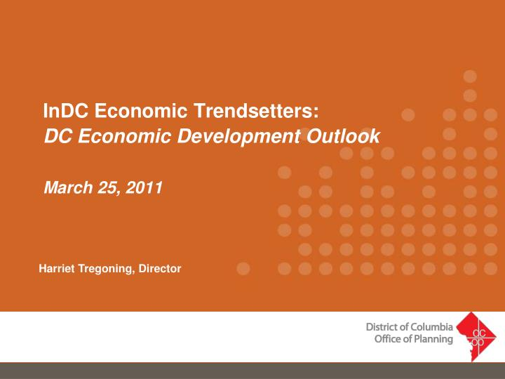 indc economic trendsetters dc economic development outlook march 25 2011 n.