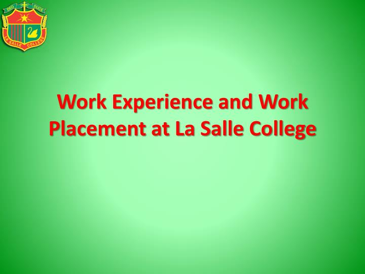 work experience and work placement at la salle college n.