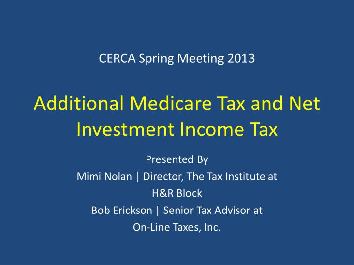 cerca spring meeting 2013 additional medicare tax and net investment income tax n.